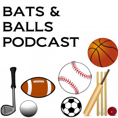 Bats & Balls Podcast