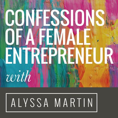 Confessions Of A Female Entrepreneur