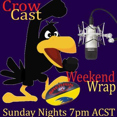 Crow Cast Weekend Wrap