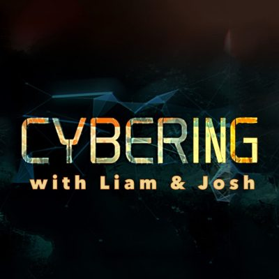 Cybering With Liam & Josh