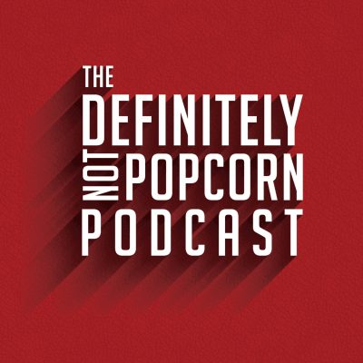 Definitely Not Popcorn Podcast