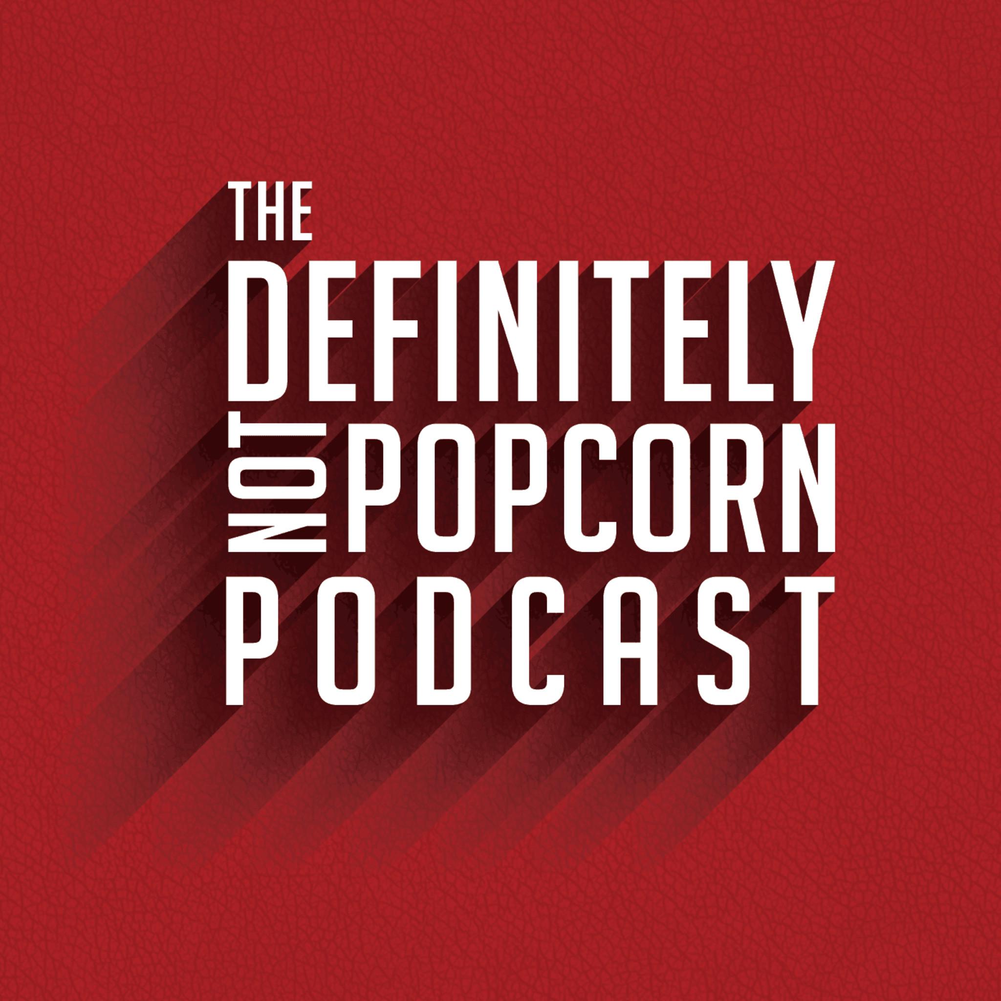 Definitely Not Popcorn Podcast