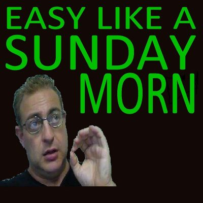 Easy Like A Sunday Morn
