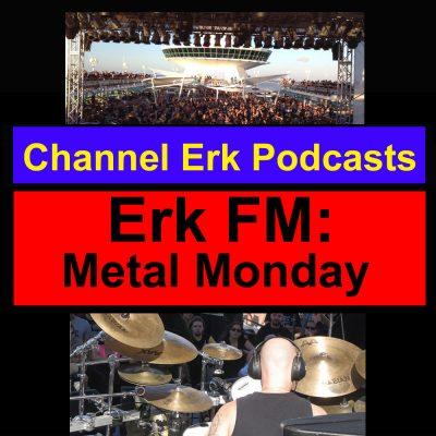 Erk FM: Metal Monday
