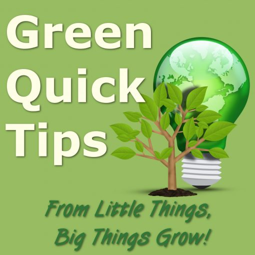 Green Quick Tips