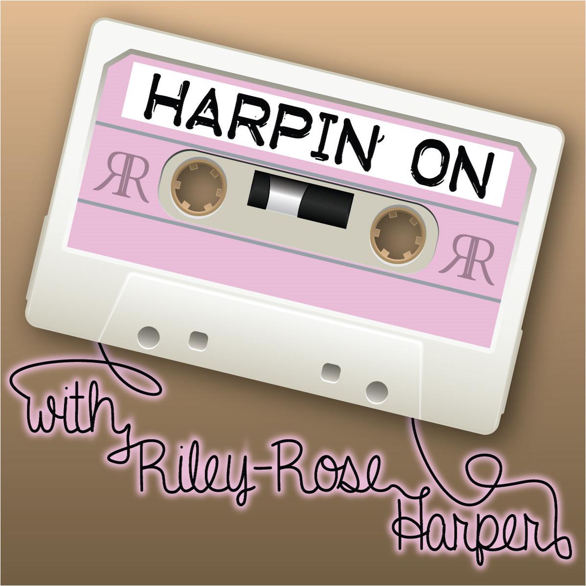 Harpin' On