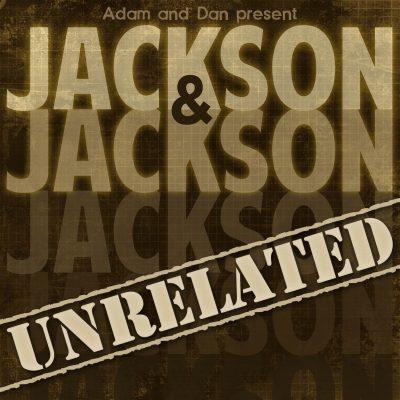 Jackson & Jackson: Unrelated