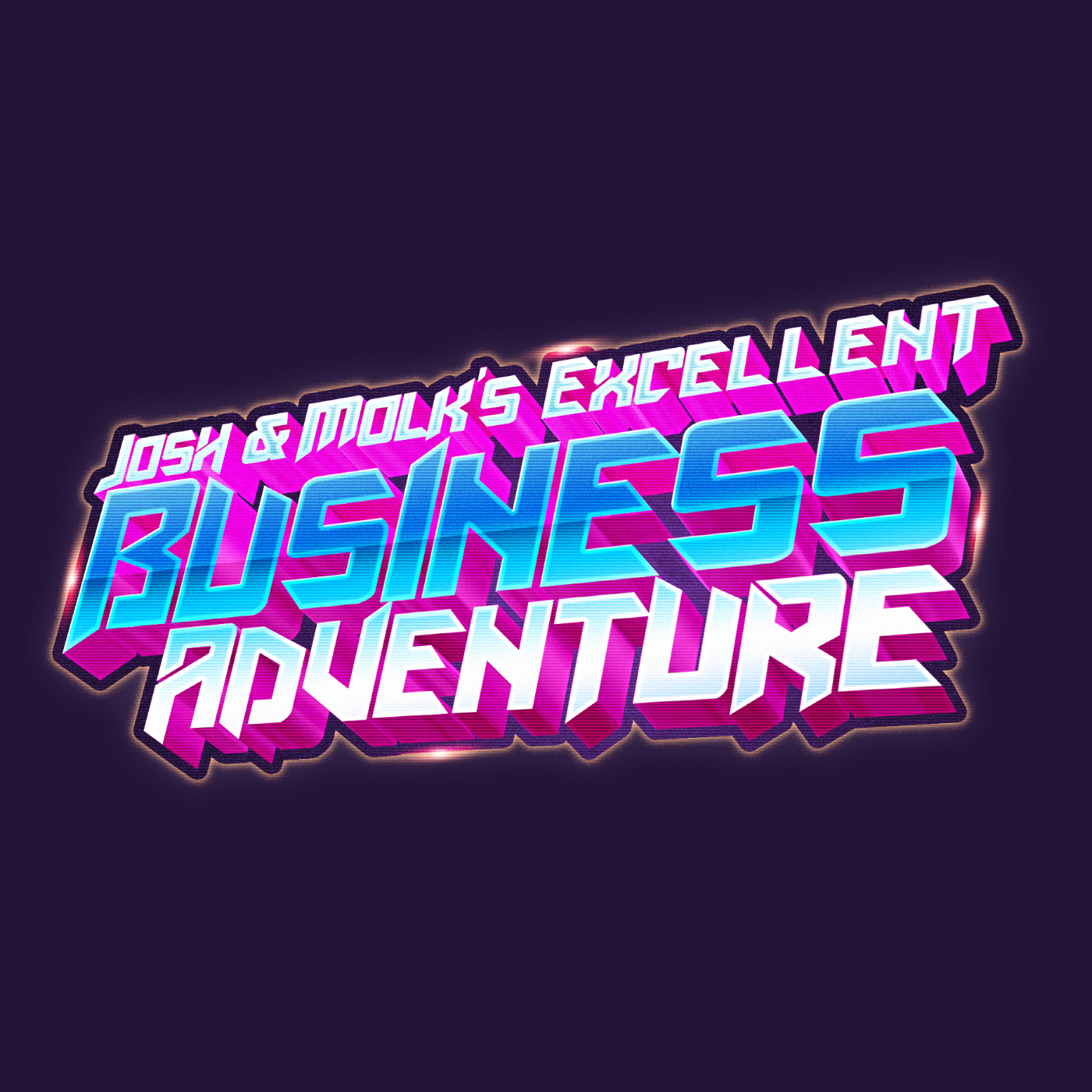 Josh & Molk's Excellent Business Adventure