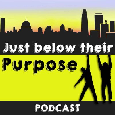 Just Below Their Purpose Podcast
