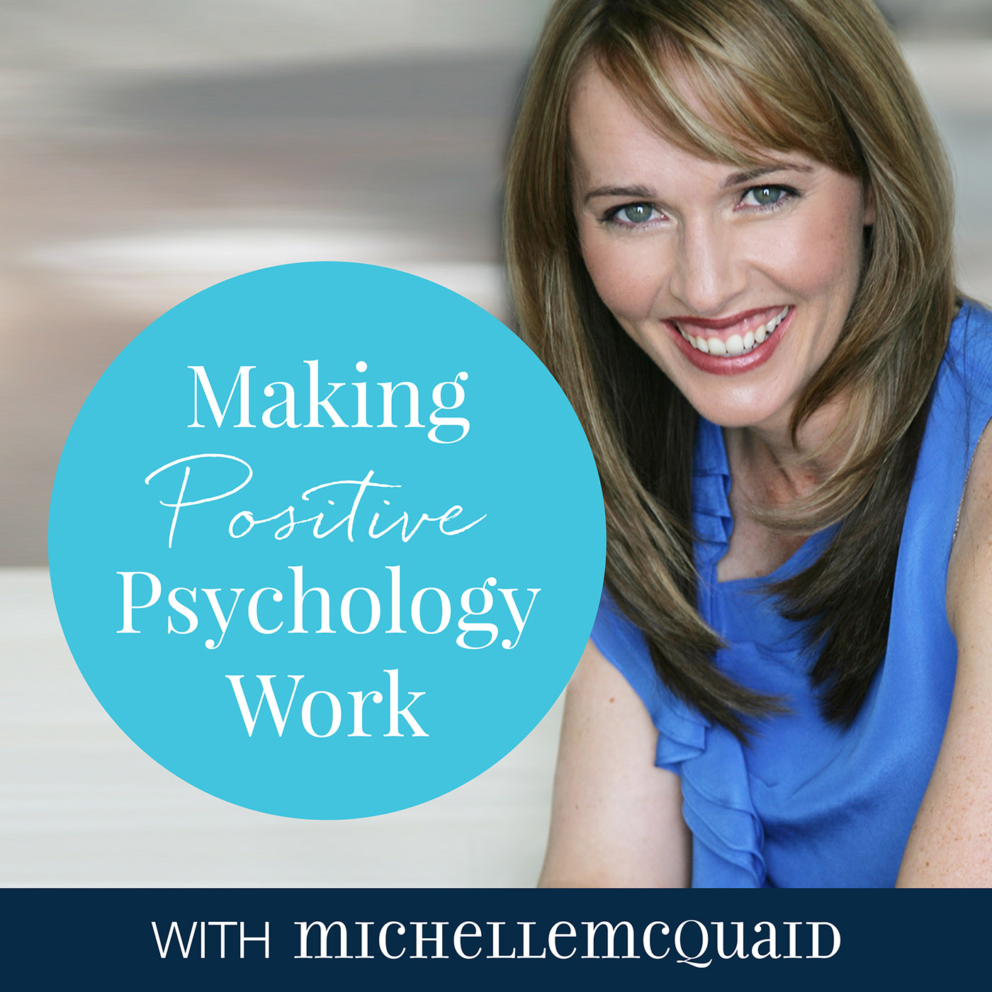 Making Positive Psychology Work Podcast