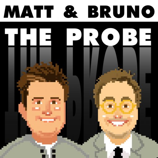 Matt & Bruno: The Probe