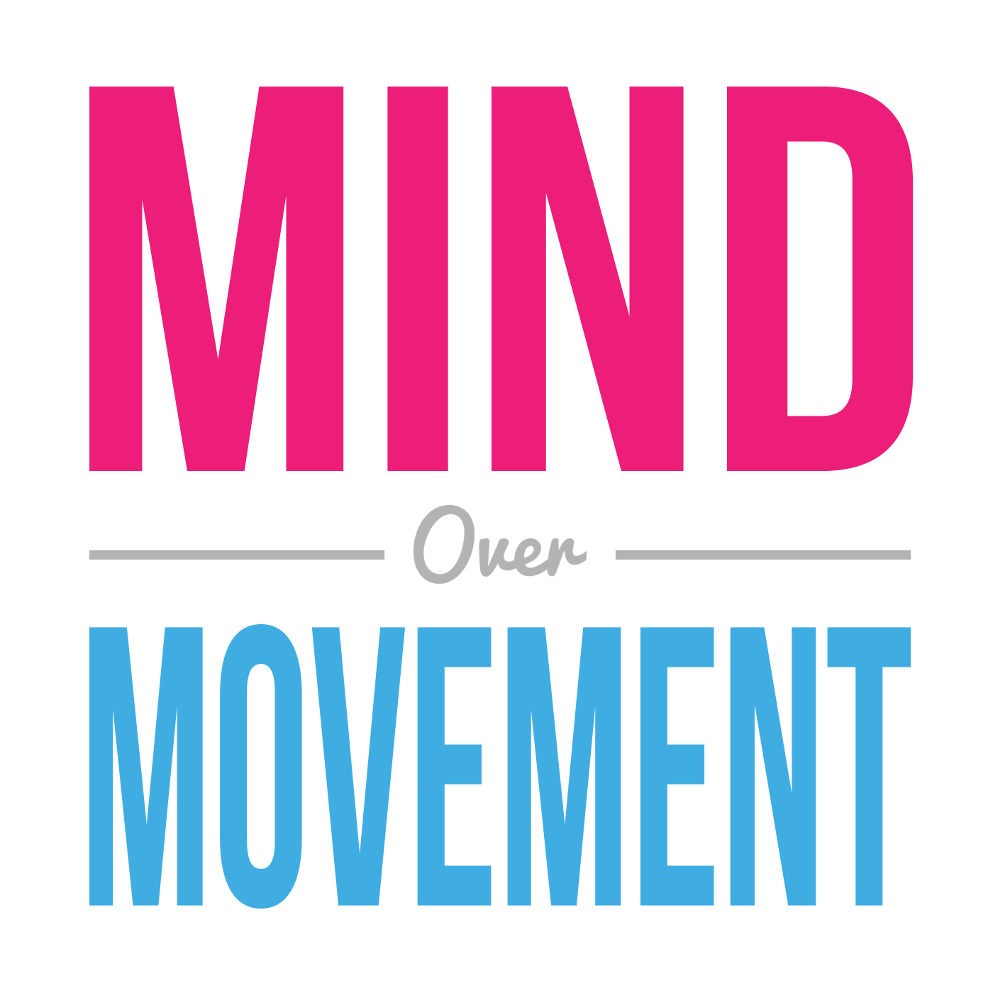 Mind Over Movement