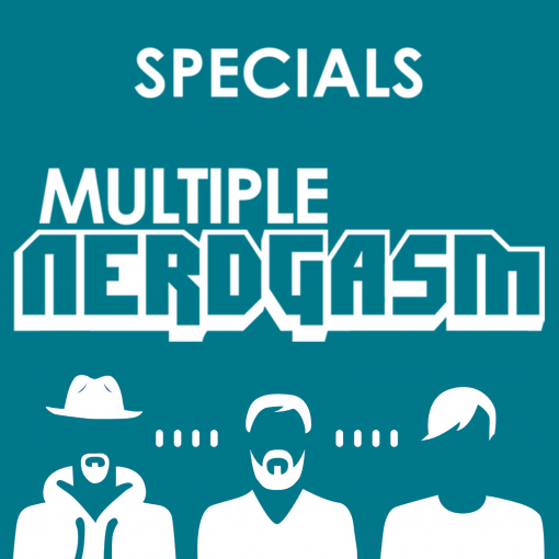 Multiple Nerdgasm Specials