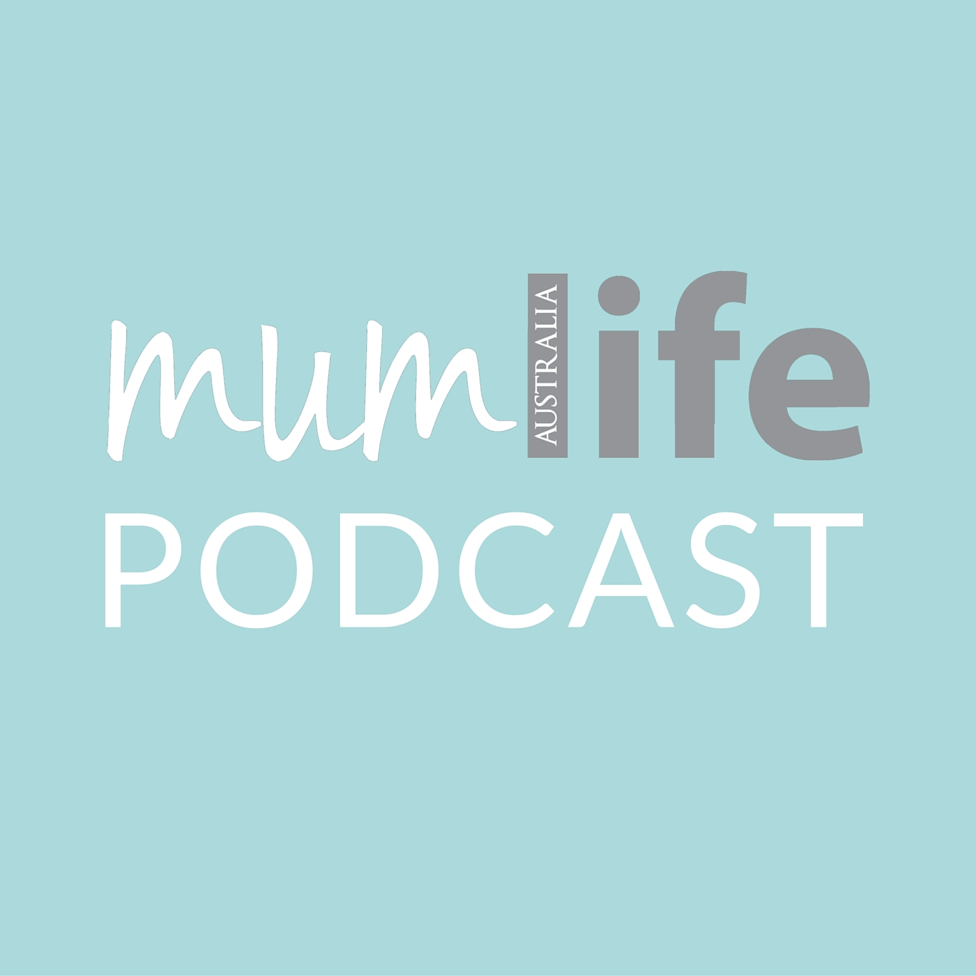 MumLife Australia Podcast