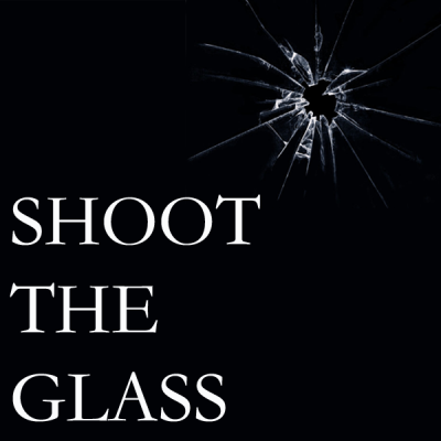 Shoot The Glass