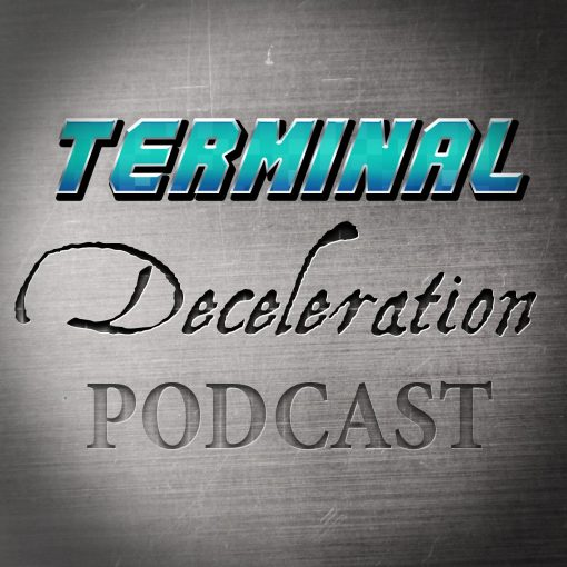 Terminal Deceleration Podcast