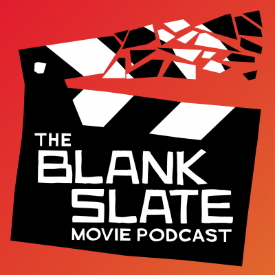 The Blank Slate Movie Podcast