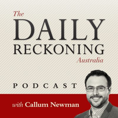 The Daily Reckoning Podcast
