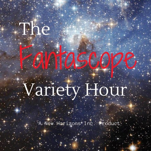 The Fantascope Variety Hour