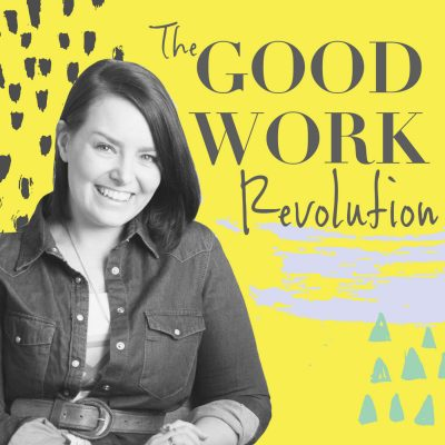 The Good Work Revolution