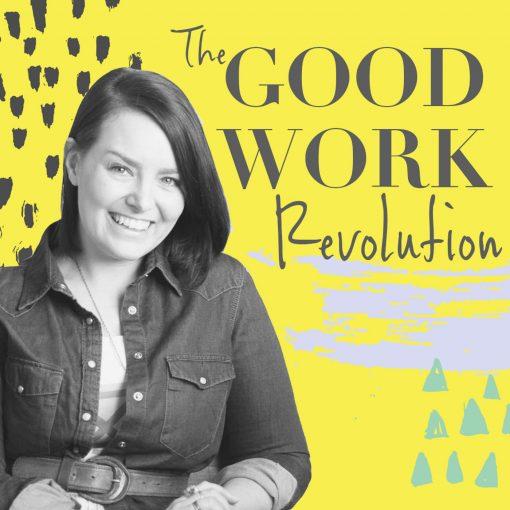 The Good Work Revolution