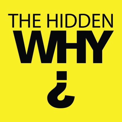 The Hidden Why