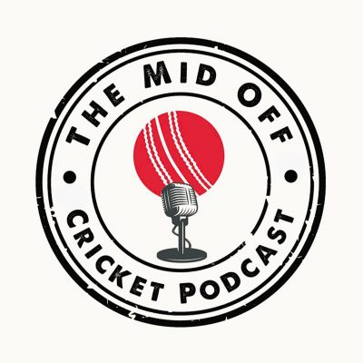 The Mid Off Cricket Podcast