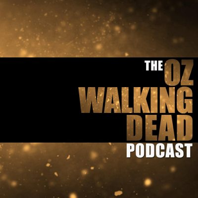 The Oz Walking Dead Podcast