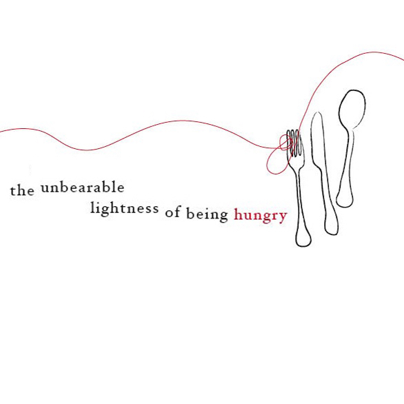 The Unbearable Lightness Of Being Hungry