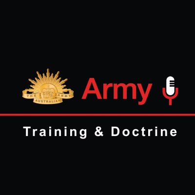 The Australian Army Training & Doctrine Podcast