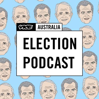 VICE AUS Election Podcast