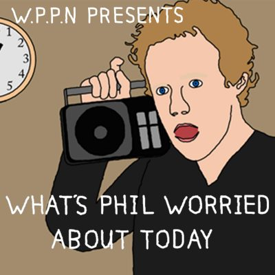 What's Phil Worried About Today