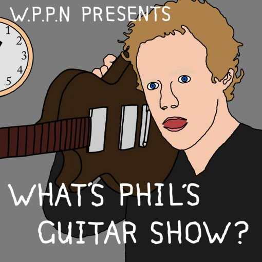 What's Phil's Guitar Show?