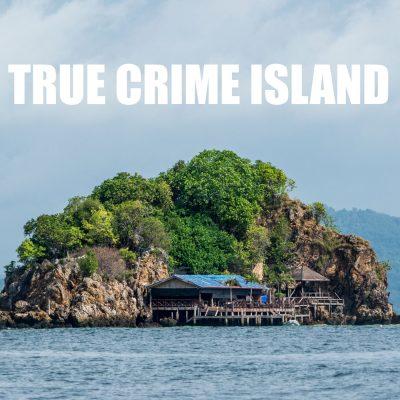True Crime Island